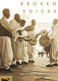 Broken Voices: Postcolonial Entanglements and the Preservation of Korea's Central Folksong Traditions