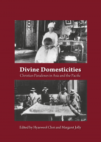 Divine Domesticities: Christian Paradoxes in Asia and the Pacific -cover image