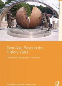 East Asia Beyond the History Wars: Confronting the Ghosts of Violence - cover image