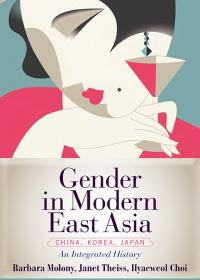 Gender in Modern East Asia: An Integrated History