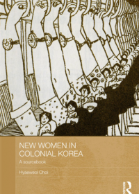 New Women in Colonial Korea: A Sourcebook - cover image